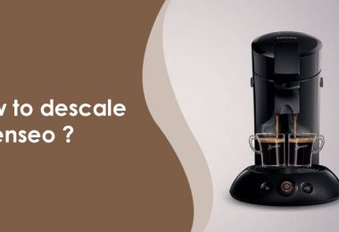 How to descale a Senseo coffeemaker?