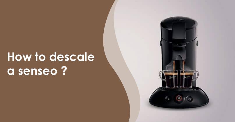 How to descale a Senseo coffeemaker?