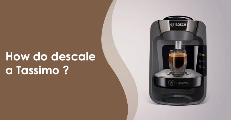 How to descale a Tassimo coffeemaker?